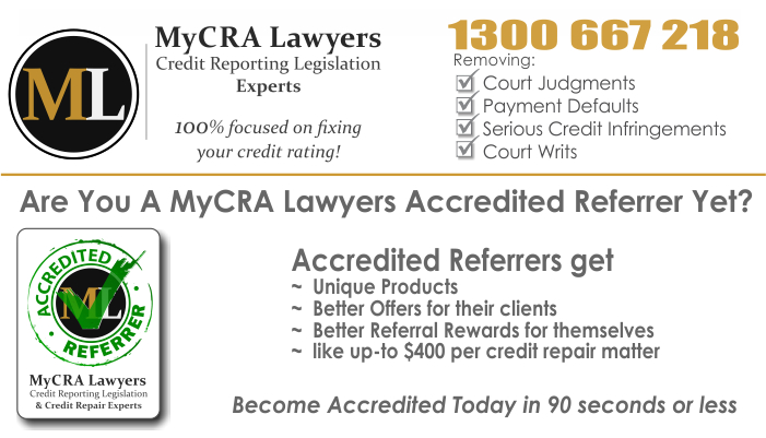 Are You An Accredited Referrer Yet? | MyCRA Lawyers | Credit Repair Experts | 1300-667-218