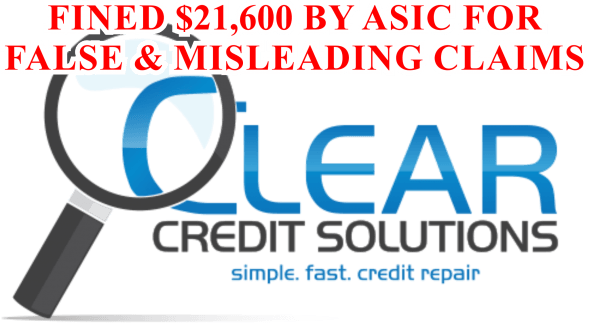 Clear Credit Solutions Fined $21600 By ASIC for False & Misleading Claims